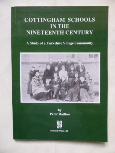 9780907033462: Cottingham Schools in the Nineteenth Century: A Study of a Yorkshire Village Community