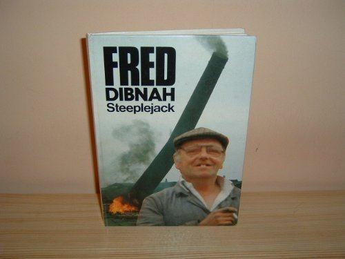 Fred Dibnah, Steeplejack (0907036171) by Fred Dibnah