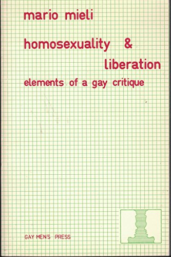 9780907040019: Homosexuality and Liberation: Elements of a Gay Critique (English and Italian Edition)