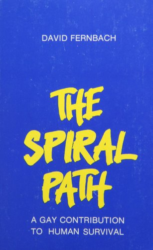 The Spiral Path: A Gay Contribution To: Fernbach, David