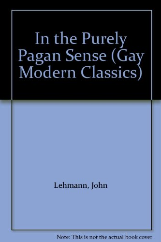 9780907040569: In the Purely Pagan Sense (Gay Modern Classics)