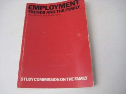 Employment Trends and the Family: Study Commission on the Family: Rimmer Lesley and Popay Jennie