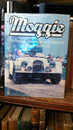 9780907054016: MOGGIE The Purchase, Maintenance and Enjoyment of Morgan Sports Cars