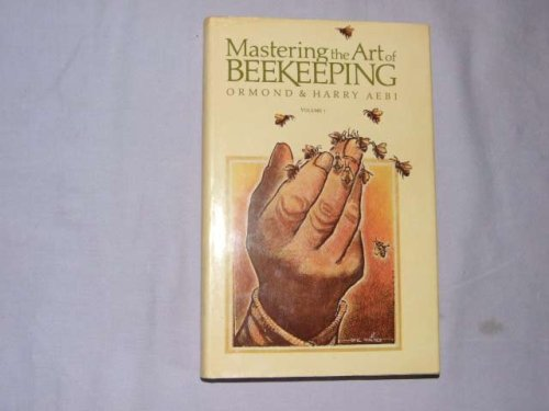9780907061229: Mastering the Art of Beekeeping: v. 1