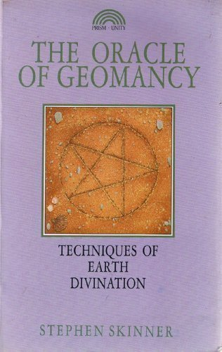 9780907061823: The Oracle of Geomancy: Techniques of Earth Divination