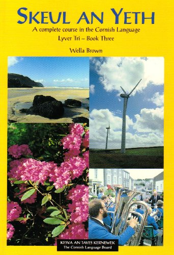 9780907064848: Skeul an Yeth A complete course in the Cornish Language. Lyver Tri - Book Three.