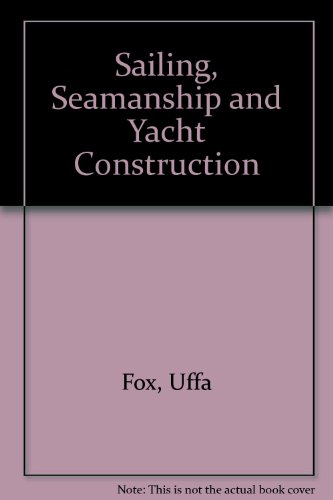 Sailing, Seamanship and Yacht Construction (0907069010) by Uffa Fox