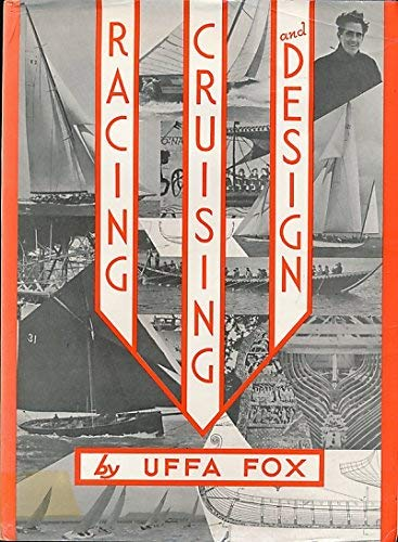 Racing, Cruising and Design (9780907069157) by Uffa Fox