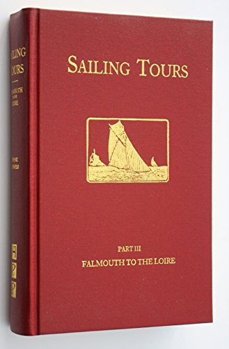 Sailing Tours: Part III: the Yachtsman's Guide: Frank Cowper with
