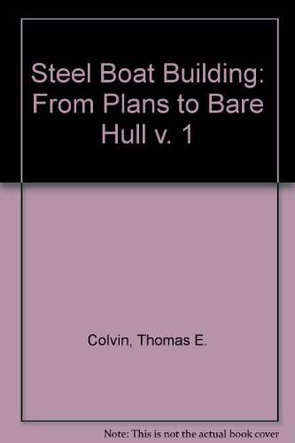 9780907069294: Steel Boat Building: From Plans to Bare Hull v. 1