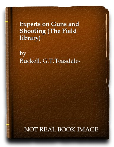 Experts on Guns and Shooting: Teasdale - Buckell,