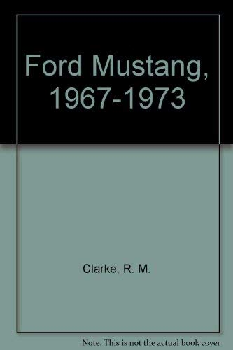 9780907073291: Ford Mustang, 1967-1973