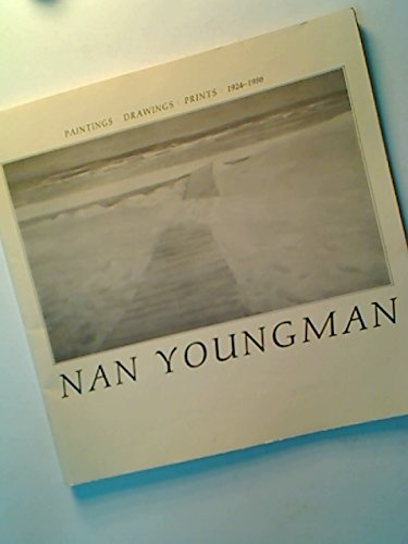 Nan Youngman: Paintings, Drawings, Prints 1924-1986.: Nan Youngman.