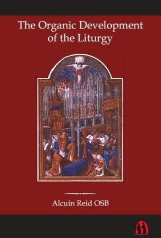 9780907077435: The Organic Development of the Liturgy: The Principles of Liturgical Reform and Their Relation to the 20th Century Liturgical Movement Prior to the Se