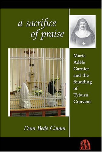 9780907077459: The Foundress of Tyburn Convent: The Life of Mother Mary of St. Peter Adele Garnier