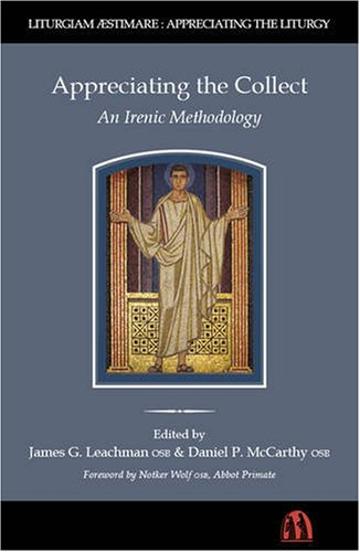 9780907077619: Appreciating the Collect: An Irenic Methodology (Appreciating the Liturgy)