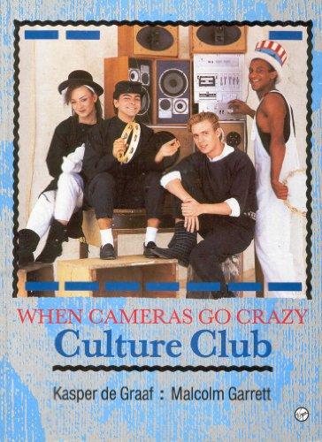 When Cameras Go Crazy: Culture Club: De Graaf, Kasper and Malcolm Garrett