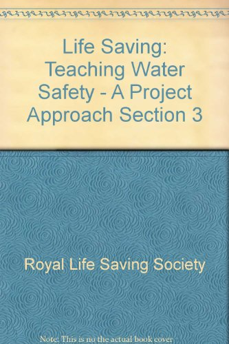 9780907082125: Life Saving: Teaching Water Safety - A Project Approach Section 3
