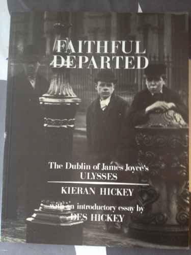 9780907085263: Faithful departed: The Dublin of James Joyce's Ulysses