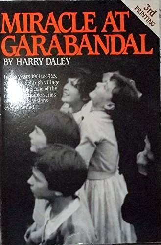 Miracle at Garabandal (0907085873) by Daley, Harry