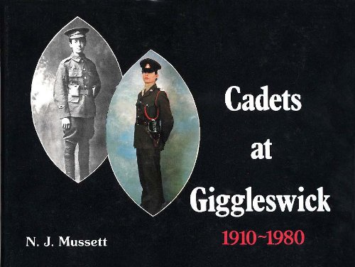 Cadets at Giggleswick 1910-1980 an Illustrated