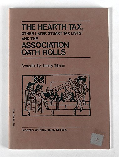 9780907099345: The Hearth Tax, Other Later Stuart Tax Lists and the Association Oath Rolls (Guides for genealogists, family, and local historians)