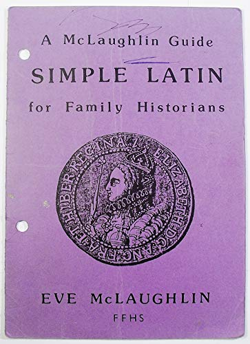 Simple Latin for Family Historians (Guides for Family Historians): Eve McLaughlin