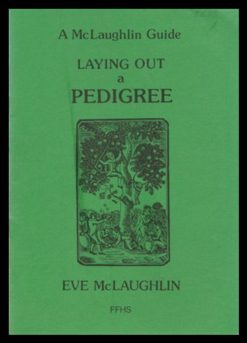 Laying out a Pedigree: Mclaughlin, Eve