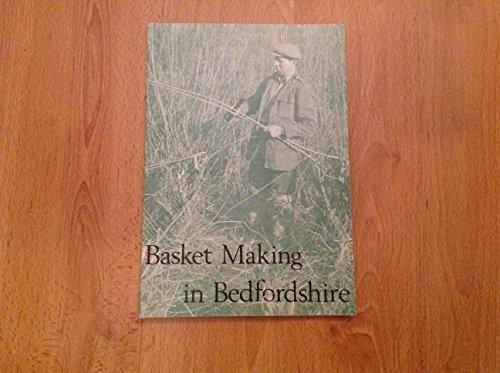Basket Making in Bedfordshire.: Bagshawe, Thomas