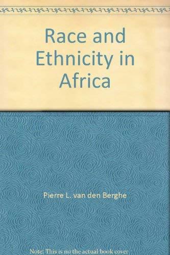 Race and Ethnicity in Africa Berghe, Pierre L.van den