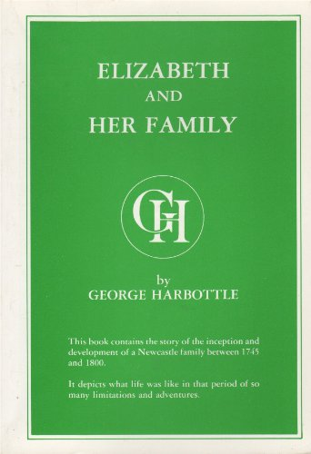 Elizabeth and her Family.: Harbottle, George