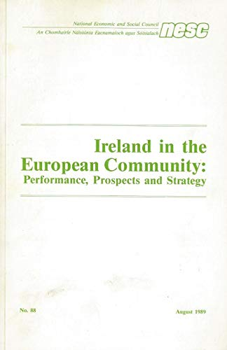 Ireland in the European Community: Performance, Prospects: National Economic &