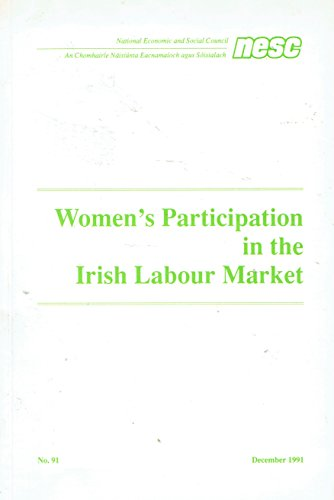 Women's Participation in the Irish Labour Market: Council, National Economic