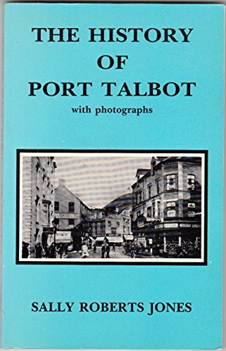 The History of Port Talbot with Photographs: Jones, Sally Roberts