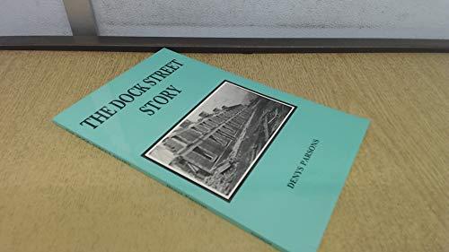 9780907117711: The Dock Street Story