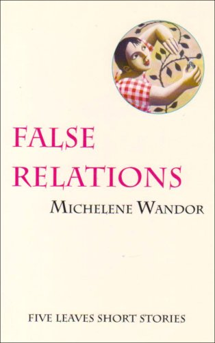 False Relations (9780907123200) by Michelene Wandor