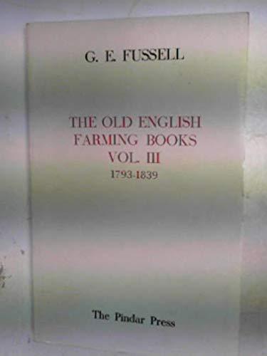9780907132035: The Old English Farming Books Vol. III: 1793-1839