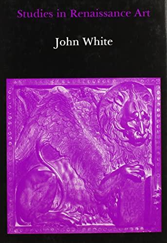 Studies in Renaissance Art (Hardback): John White