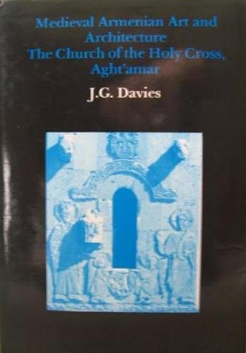 9780907132585: Medieval Armenian Art and Architecture: Church of the Holy Cross, Aght'amar