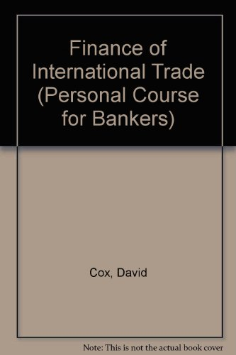 Personal Course for Bankers: Finance of International Trade: Cox, D. B.