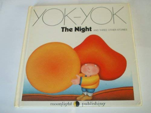 Night and Three Other Stories (Yok-Yok): Anne Van Der Essen