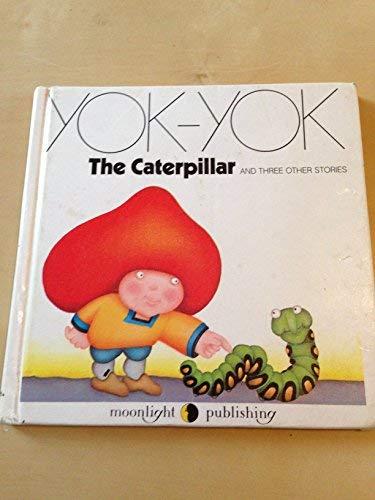 Caterpillar and Three Other Stories (Yok-Yok): Essen, Anne Van