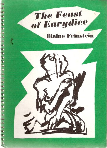 THE FEAST OF EURYDICE.: Feinstein, Elaine.