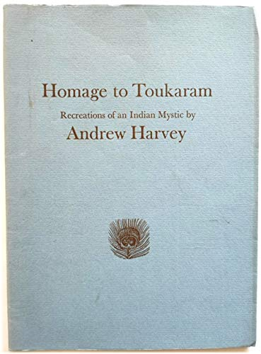 Homage to Toukaram: Recreations of an Indian Mystic.: HARVEY, Andrew.