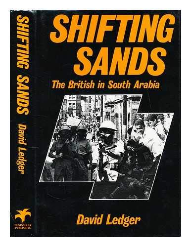 9780907151081: Shifting Sands: British in South Arabia