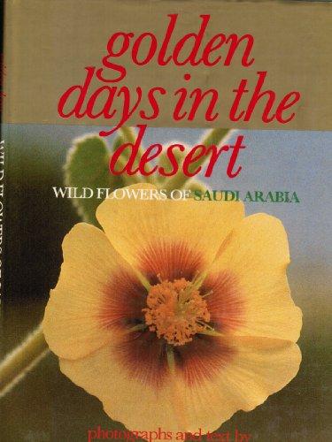 9780907151227: Golden Days in the Desert : Wild Flowers of Saudi Arabia