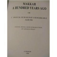 9780907151364: Mecca a Hundred Years Ago: C.Snouk Hurgronje's Remarkable Albums