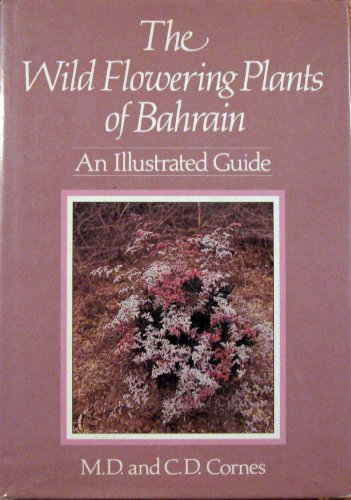 The Wild Flowering Plants of Bahrain: An