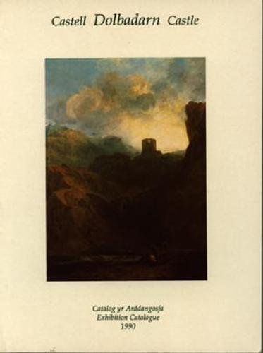 Castell Dolbadarn Castle: Edited By Paul Joyner