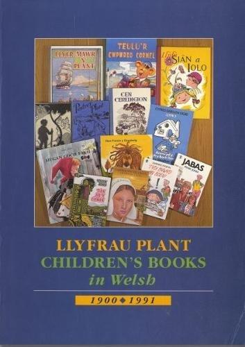 9780907158820: Llyfrau Plant / Children's Books in Welsh 1900-1991 (Welsh Edition)